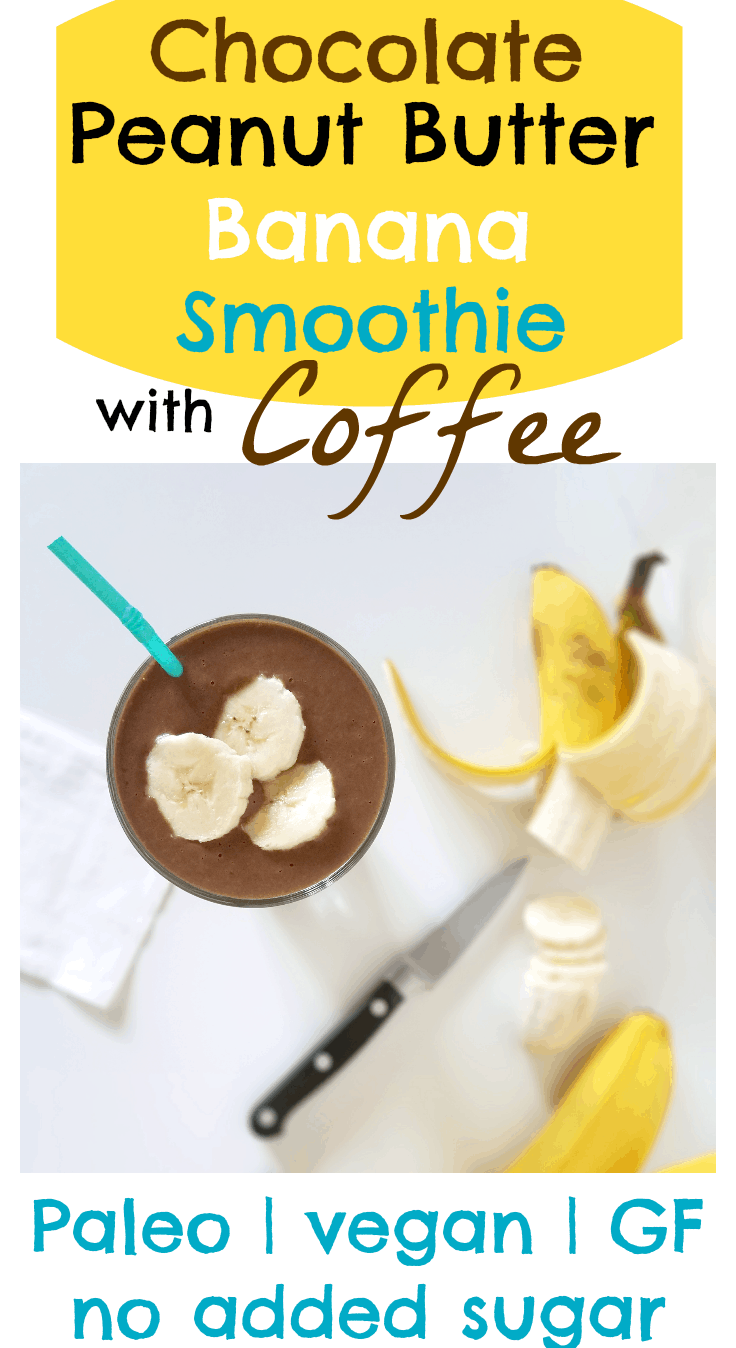 This Chocolate Peanut Butter Banana Smoothie is so yummy and nutritious! It can be tailored to a vegan or even paleo diet, and with the coffee it\'s all you need in the morning.
