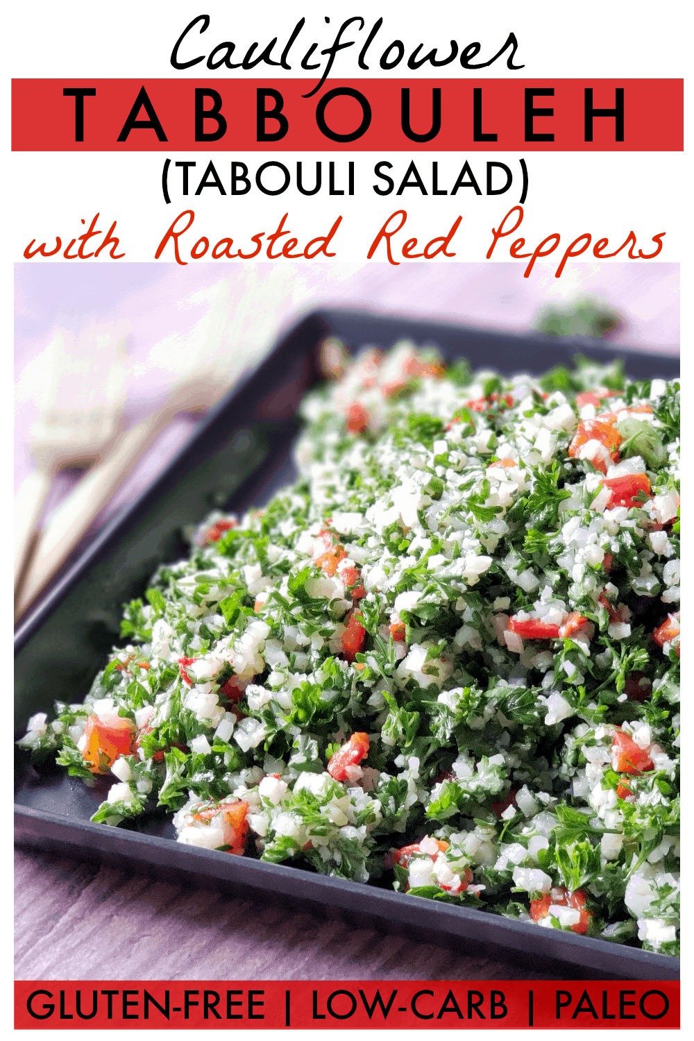 Roasted red peppers in lieu of tomatoes makes this cauliflower tabbouleh unique! It\'s as fresh and flavorful as traditional Lebanese tabbouleh (tabouli salad), but cauliflower rice instead of bulgar wheat means it\'s gluten-free, low-carb, paleo, Whole30 and keto-friendly. Pair it with Za\'atar chicken for an easy and delicious meal!